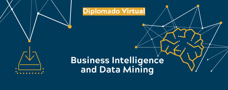 Diplomado Virtual: Business Intelligence and Data Mining